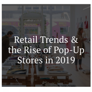 Retail trends<br>and the rise of<br>Pop-up stores in 2019
